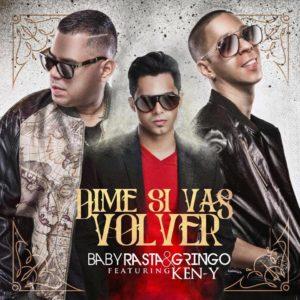 baby-rasta-gringo-ft-ken-y-dime-si-vas-a-volver-official-remix