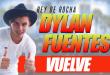 dylan-fuentes-vuelve